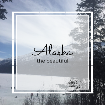 Alaska The Beautiful - Travel Adventures - Jobim Clothing