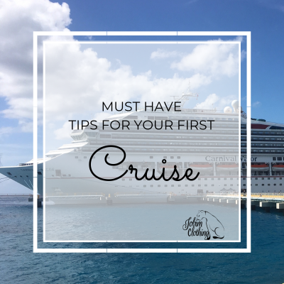 Must Have Tips For Your First Cruise - Jobim Clothing